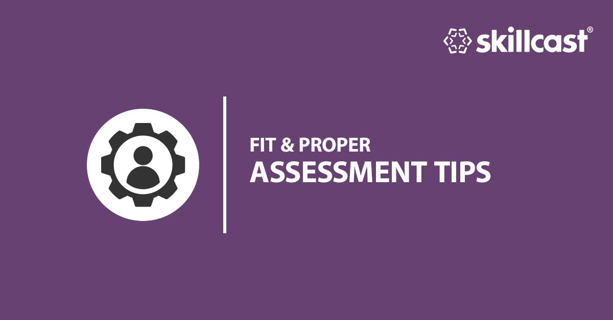 Fit & Proper Assessment Tips