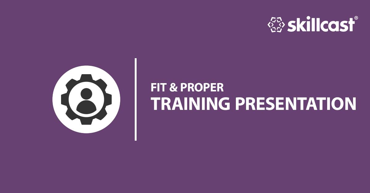 Fit & Proper Training Presentation