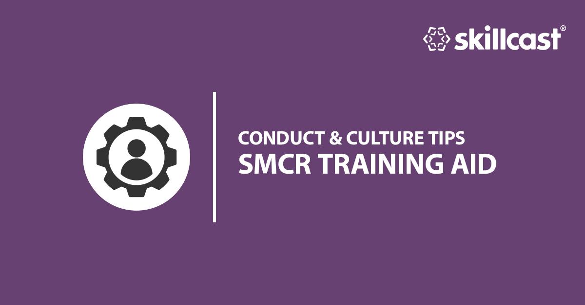 SMCR Conduct & Culture Tips