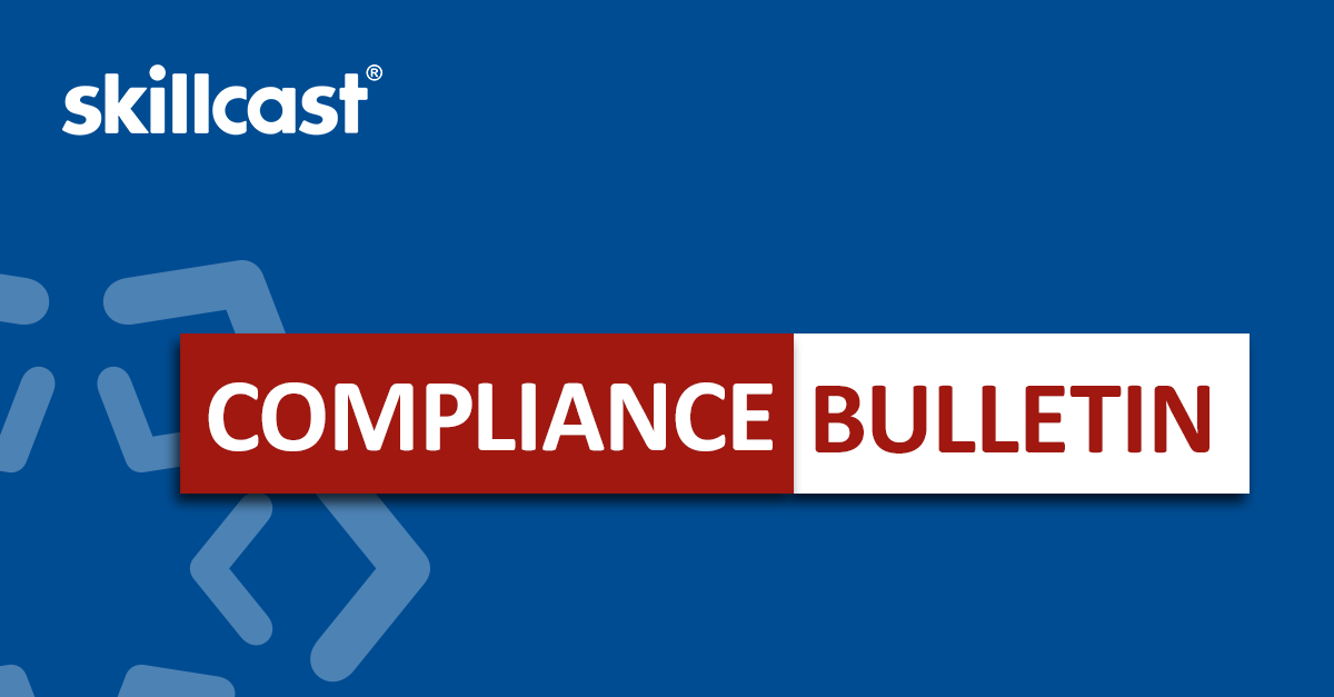 Skillcast Compliance Bulletin
