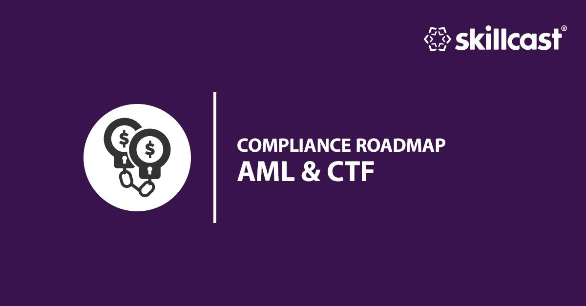 AML & CTF Roadmap
