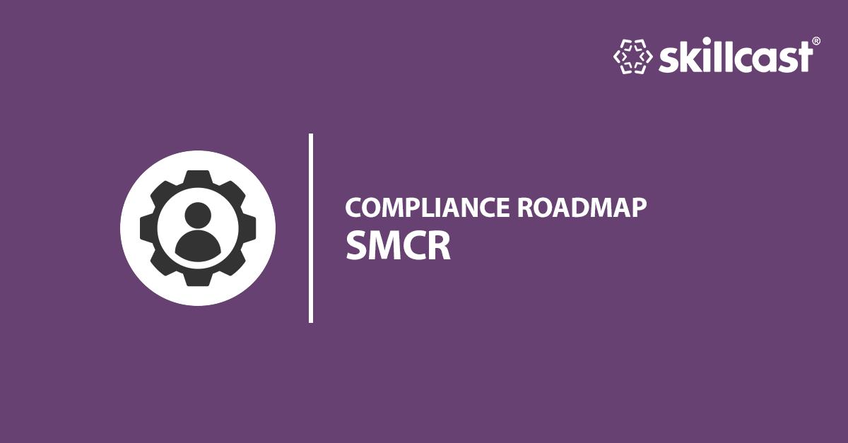 SMCR Compliance Roadmap