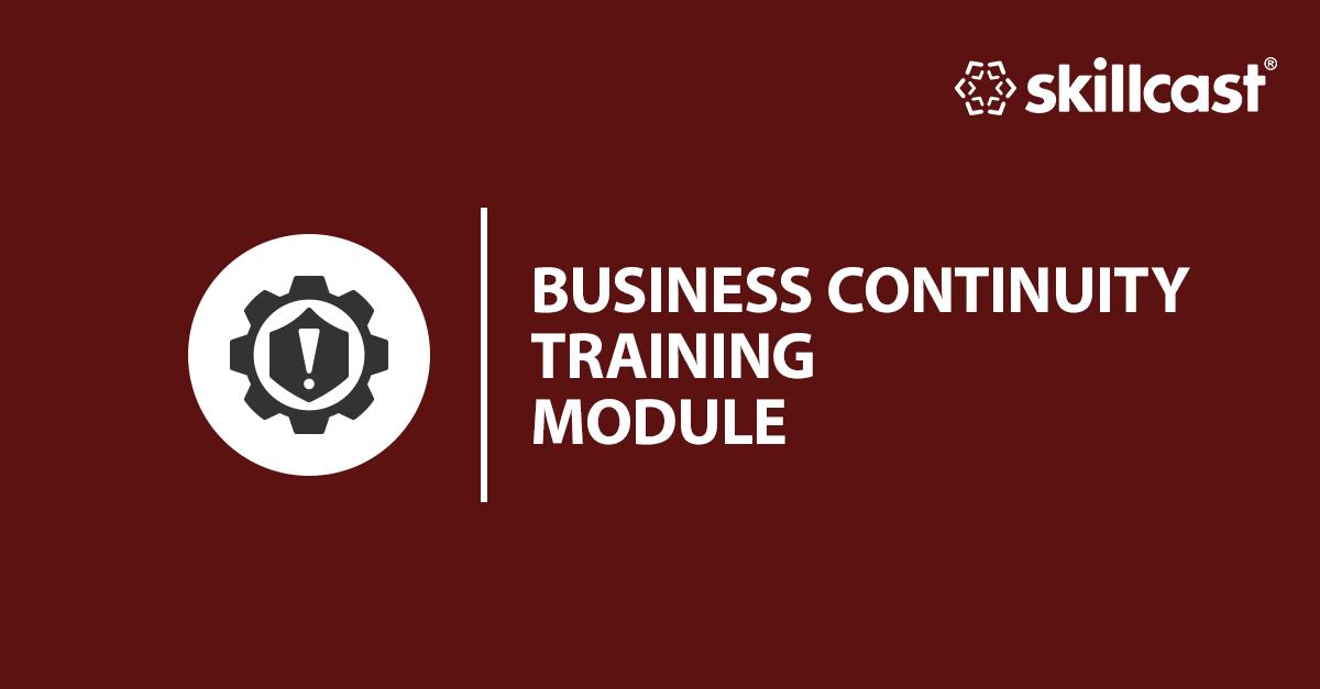 Business Continuity Management (BCM) Training Module