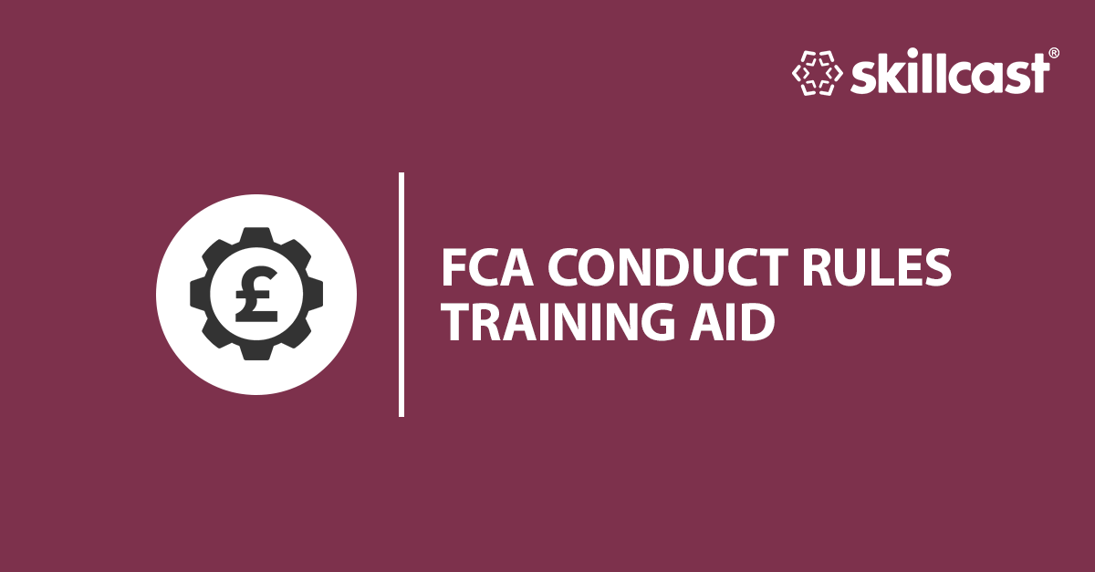 FCA Conduct Rules Training Aid