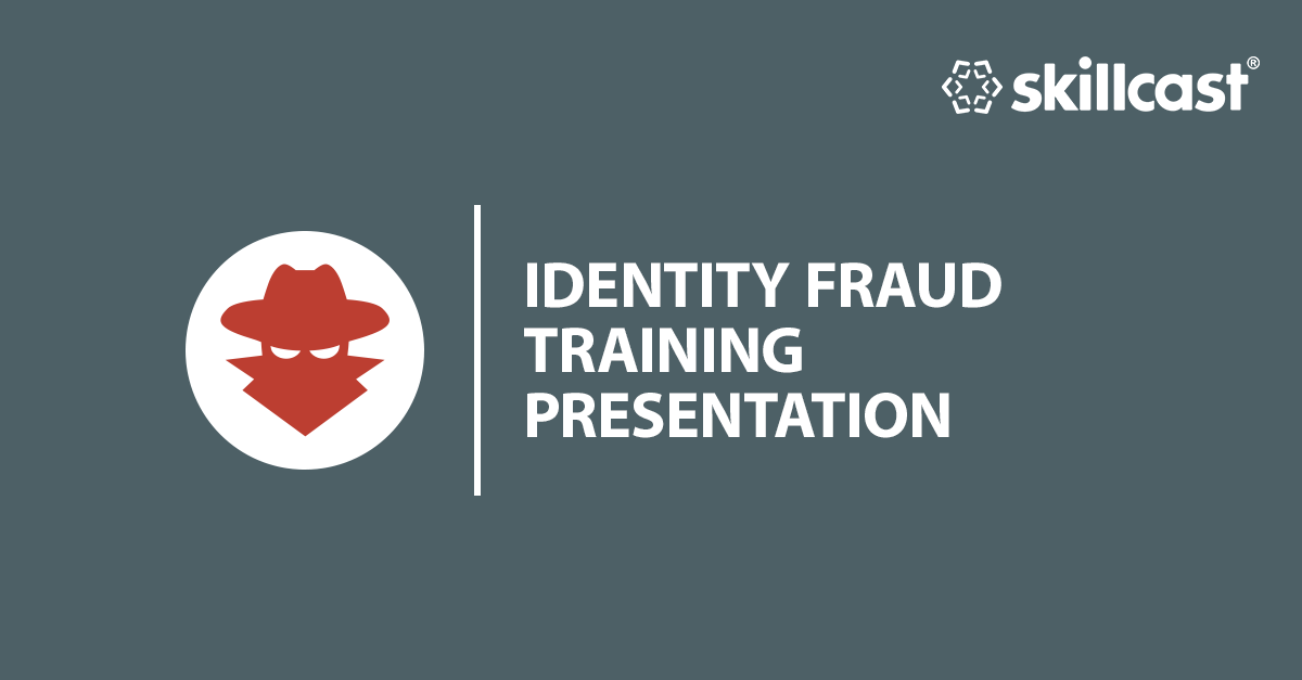 Identity Fraud Training Presentation