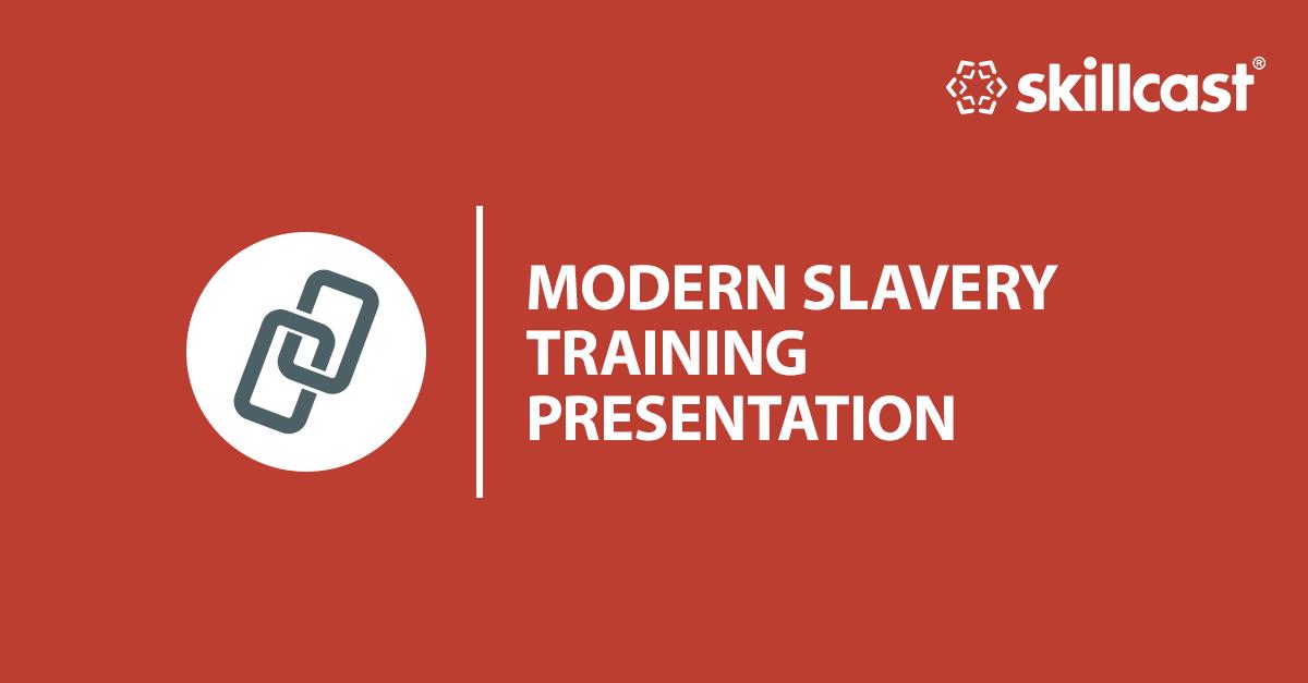 Modern Slavery Training Presentation