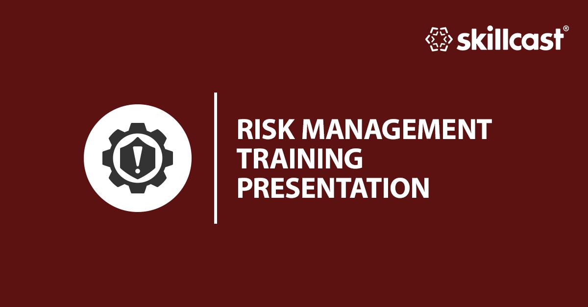 Risk Management Training Presentation