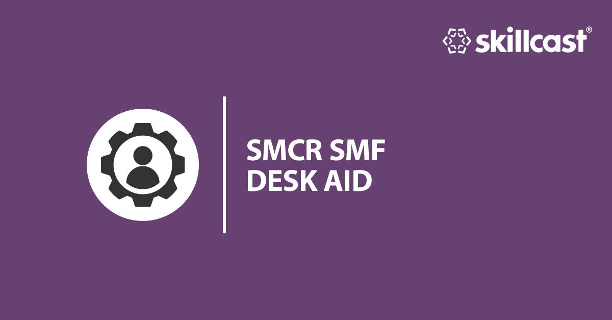 SMCR SMF Desk Aid