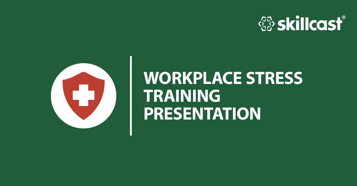 Workplace Stress Training Presentation