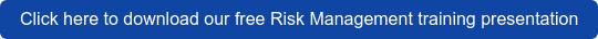 Click here to download our free Risk Management training presentation
